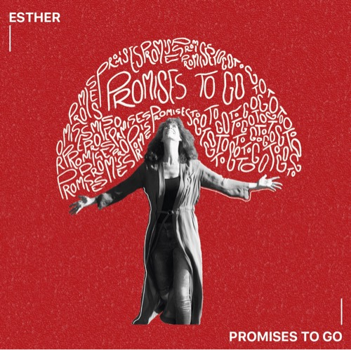 Esther - Promises to go