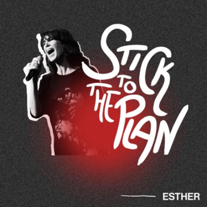 Stick to the plan - song by Esther
